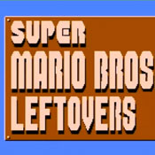 Super Mario Bros. Leftovers